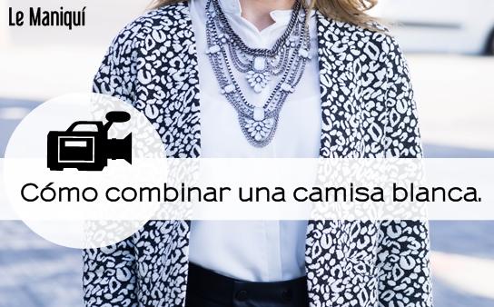 """Vídeo: """"Cambia de Look con una camisa blanca"""""""