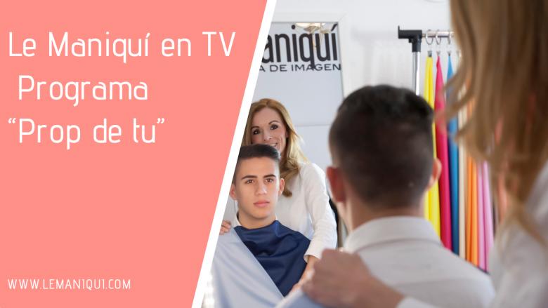 """Le Maniquí en TV """"Prop de tu"""""""