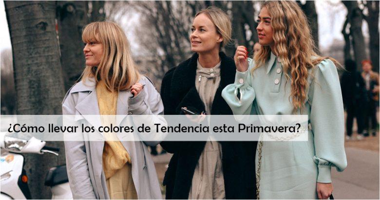 ¿Cómo llevar los colores esta Primavera-Verano?